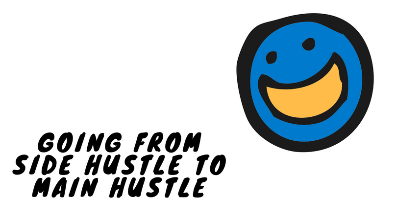 from side hustle to main hustle