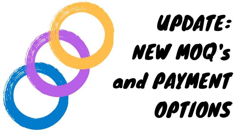 New MOQs and Payment Options